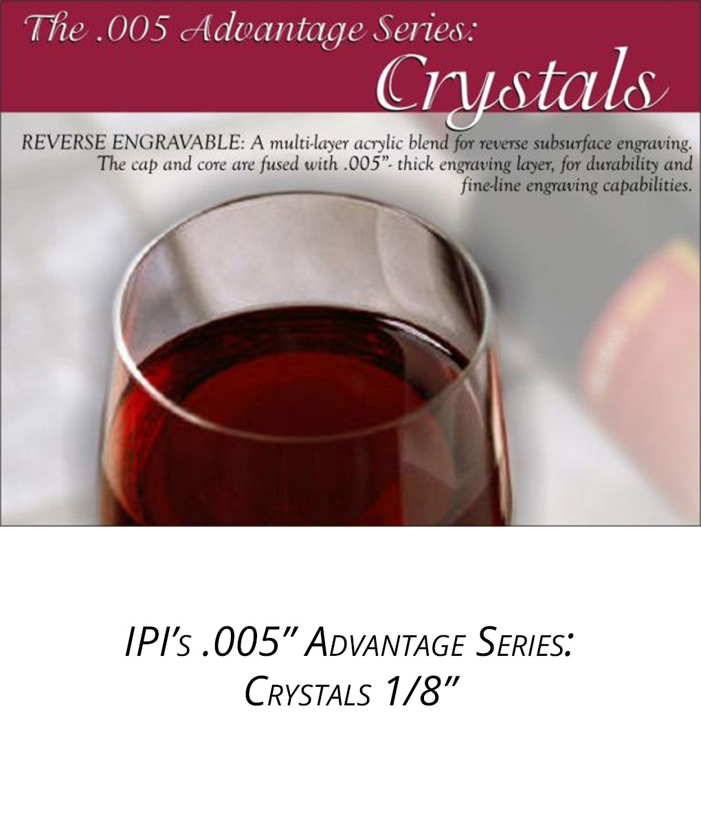 IPI 005 Advantage Series - Crystals 1/8 engraving material from Main Trophy Supply
