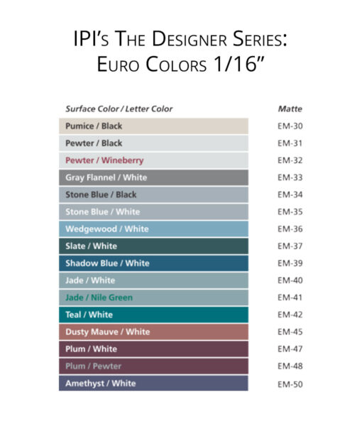 IPI Designer Series - Euro Colors 1/16 color options from Main Trophy Supply