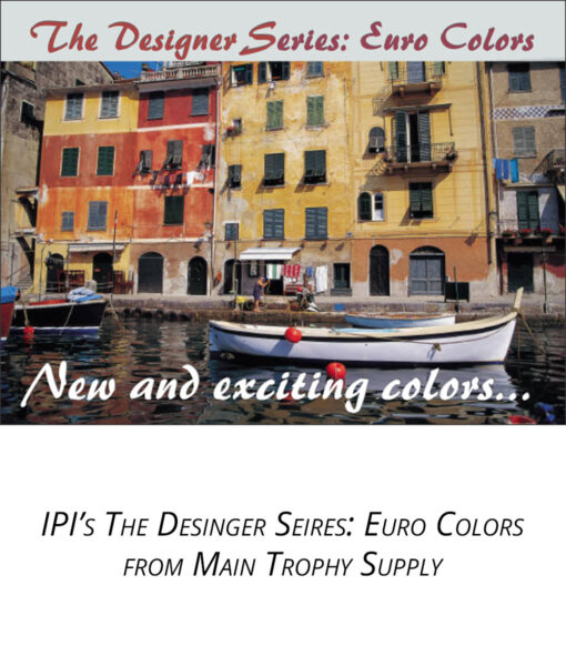 IPI Designer Series - Euro Colors 1/16 from Main Trophy Supply